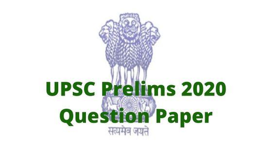 UPSC Prelims 2020 Question Paper: Download UPSC Civil Services 2020 Question Paper