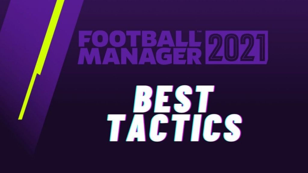 Best Football Manager 2021 Tactics and Patterns