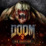 Doom 3 VR Edition Announced for PlayStation VR, Release Date and Trailer – Nert 4. Life